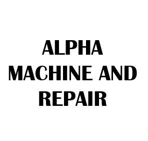 ALPHA MACHINE AND REPAIR