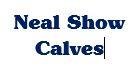 neal show calves